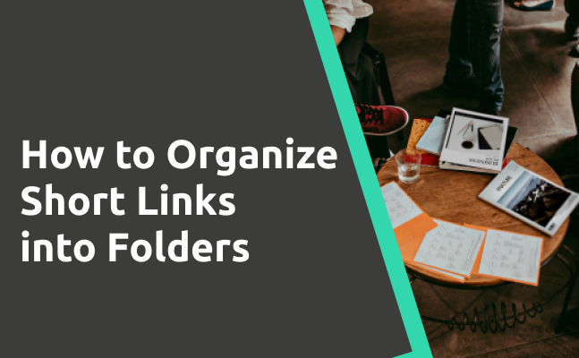 Organize Short Links by Using Folders