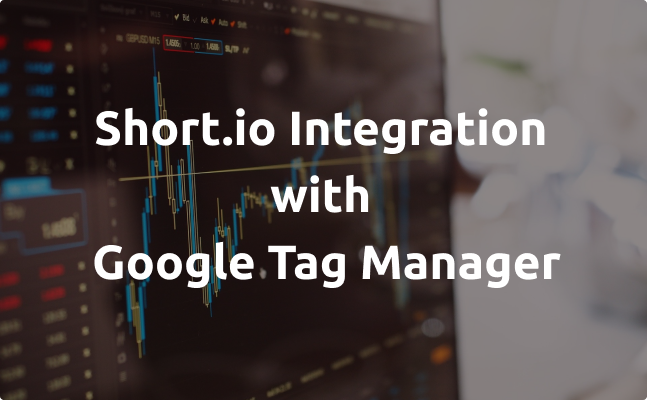 Short.io Integrates with Google Tag Manager