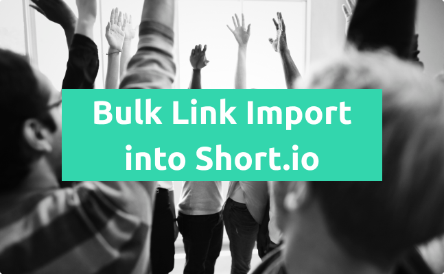 How to Import Short Links in Bulk