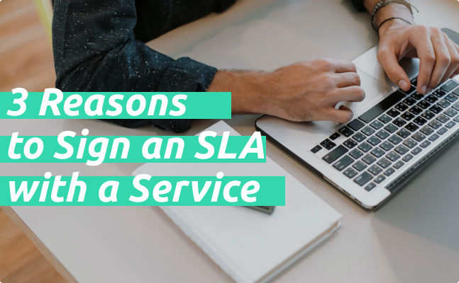 3 Reasons to Sign an SLA with a Service